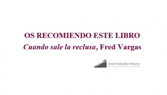 Recomendación de Fred Vargas